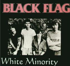 BLACK FLAG- 'White Minority' LP - HC Classics - Dead Beat Records