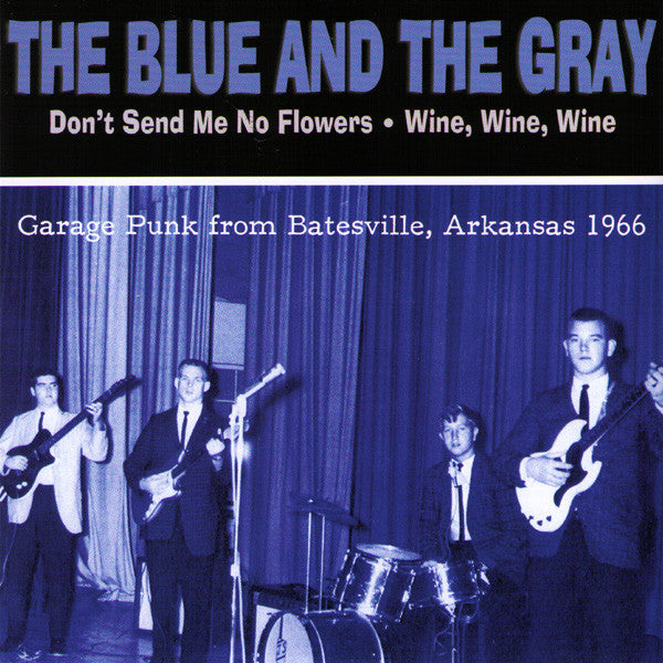 "Blue And The Gray- Don't Send Me No Flowers 7"" ~REISSUE! - Get Hip - Dead Beat Records"