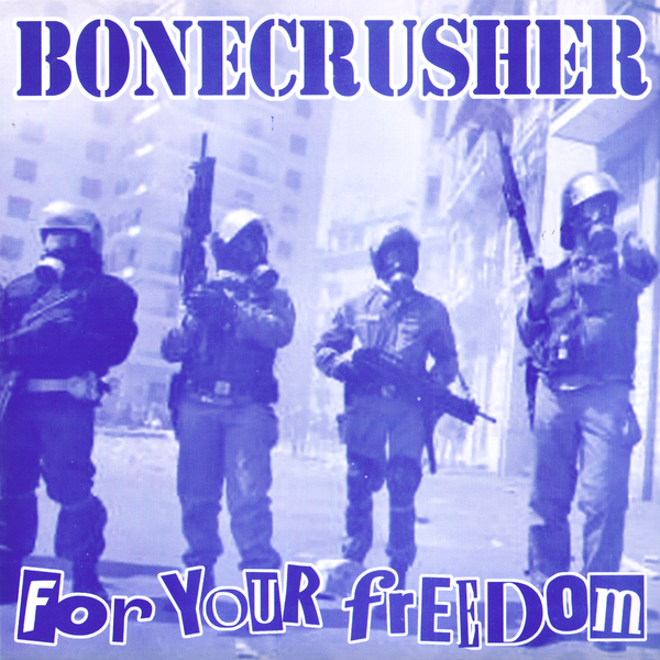 "Bonecrusher- For Your Freedom 7"" ~VERY RARE / LONG OUT OF PRINT!"