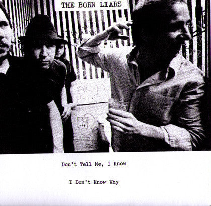 "BORN LIARS- Don't Tell Me, I Know 7"" ~300 HAND NUMBERED! - Ditchwater - Dead Beat Records"