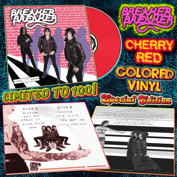 Breaker Breaker- Burn It Down LP ~SPECIAL EDITION CHERRY RED WAX LTD TO 100!