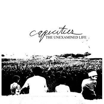 CAPACITIES- The Unexamined Life LP - Protagonist Music - Dead Beat Records