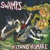 Swamps- Kitano Homare LP ~LTD TO 100 ON GREEN WAX! - Dead Beat - Dead Beat Records - 2