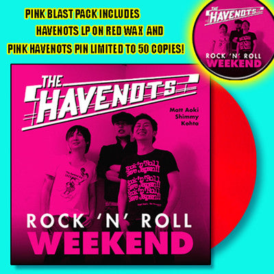 Havenots- Rock N Roll Weekend LP ~PINK BLAST PACK LTD TO 50! - Dead Beat - Dead Beat Records - 1