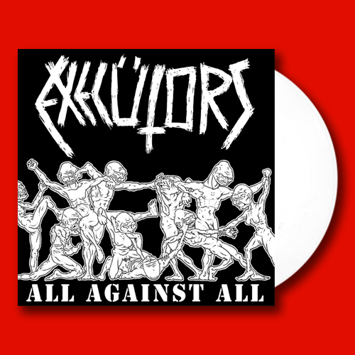 Execütors- All Against All LP ~LTD TO 100 ON WHITE WAX! - Dead Beat - Dead Beat Records - 3