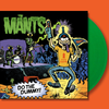 The Mants- Do The Dummy LP ~LTD TO 100 ON GREEN WAX! - Dead Beat - Dead Beat Records - 1