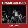 Trash Culture- Just A Ride LP ~DEAD BOYS!