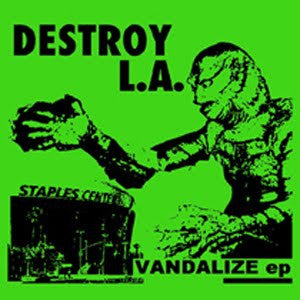 "Destroy LA- Vandalize 7"" - No Way - Dead Beat Records"