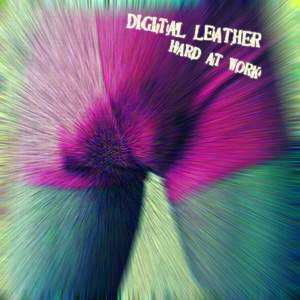 "DIGITAL LEATHER- ""Hard At Work"" LP ~RARE BLUE WAX! - Tic Tac Totally - Dead Beat Records"