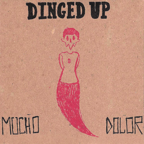 Dinged Up- Mucho Dolor LP ~RARE RED WAX!