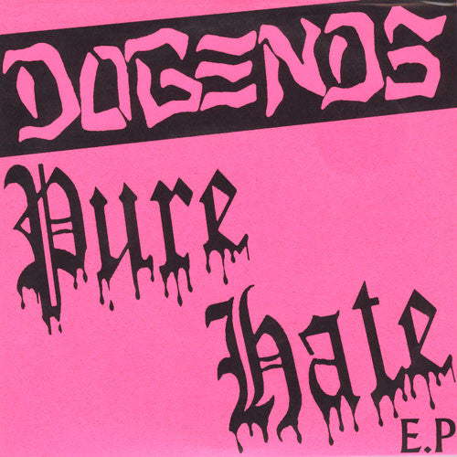"Dogends - Pure Hate 7"" ~RKL! - FLAT BLACK - Dead Beat Records"