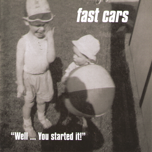 Fast Cars- Well ... You Started It CD ~REISSUE!