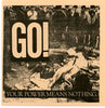 "Go! - Your Power Means Nothing 7"" - Refuse - Dead Beat Records"