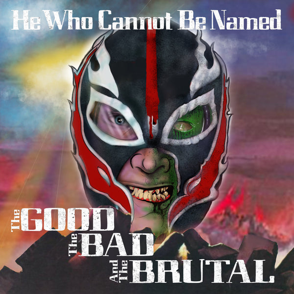 He Who Cannot Be Named- Good, The Bad And the Brutal LP ~EX DWARVES!