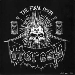 "Heresy- The Final Hour 7"" ~OUT OF PRINT! - Outcast - Dead Beat Records"