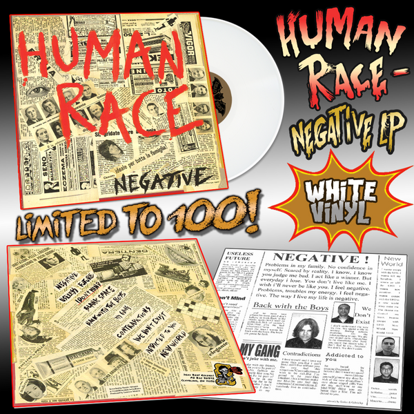 Human Race- Negative LP ~LTD TO 100 ON WHITE WAX!