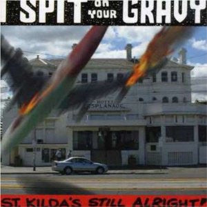 I Spit On Your Gravy- St Kilda's Still Alright CD ~EARLY OZ PUNK - Turkeyneck - Dead Beat Records