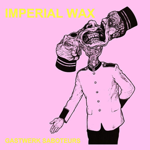 Imperial Wax- Gastwerk Saboteurs LP ~W/ 3 MEMBERS OF THE FALL!
