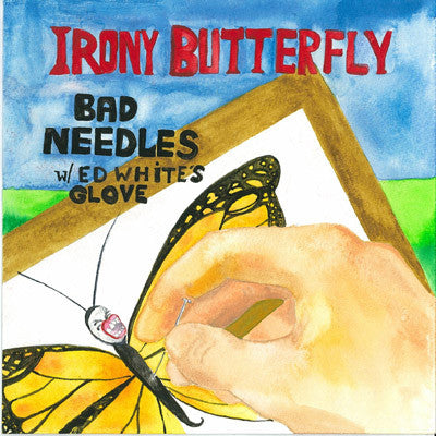 "Irony Butterfly- Bad Needles 7"" ~LTD TO 500! - Little Pablo - Dead Beat Records"