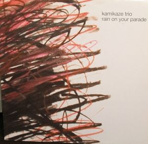 Kamikaze Trio - Rain On Your Parade LP - Ptrash - Dead Beat Records