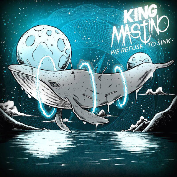 King Mastino- We Refuse To Sink LP ~LTD 100 BLUE VINYL HAND NUMBERED!