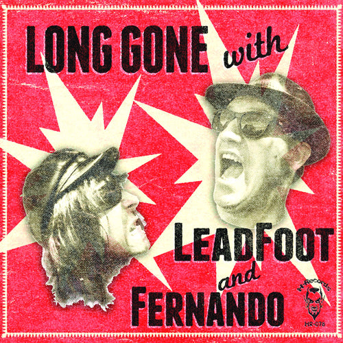 Leadfoot And Fernando- Long Gone With LP ~EX GRAVEMEN / SMOGGERS!