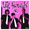 Leg Hounds- S/T LP ~REAL KIDS!