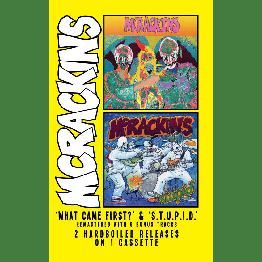 MCRACKINS - What Came First/S.T.U.P.I.D CS - Mooster - Dead Beat Records