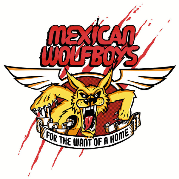 Mexican Wolfboys- For The Want Of A Home LP ~SCREENED COVERS! - Rock Star - Dead Beat Records