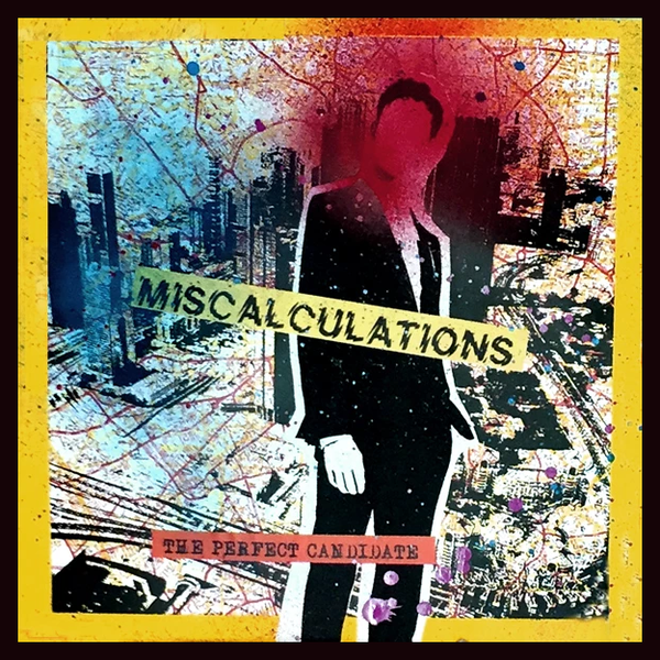 Miscalculations- The Perfect Candidate LP ~RARE COLLAGE ALTERNATE COVER LTD TO 25!