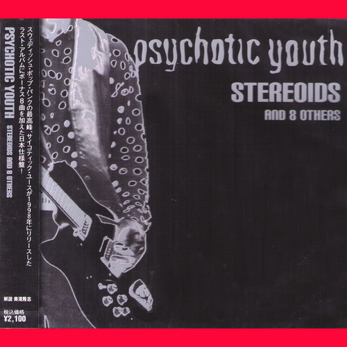 Psychotic Youth- Steroids CD ~REISSUE WITH 8 BONUS TRACKS!