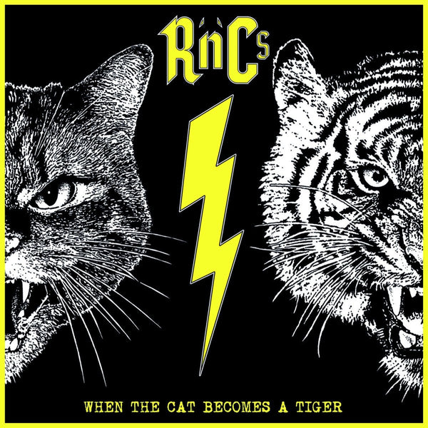 R'N'Cs- When The Cat Becomes The Tiger LP ~ZEKE!