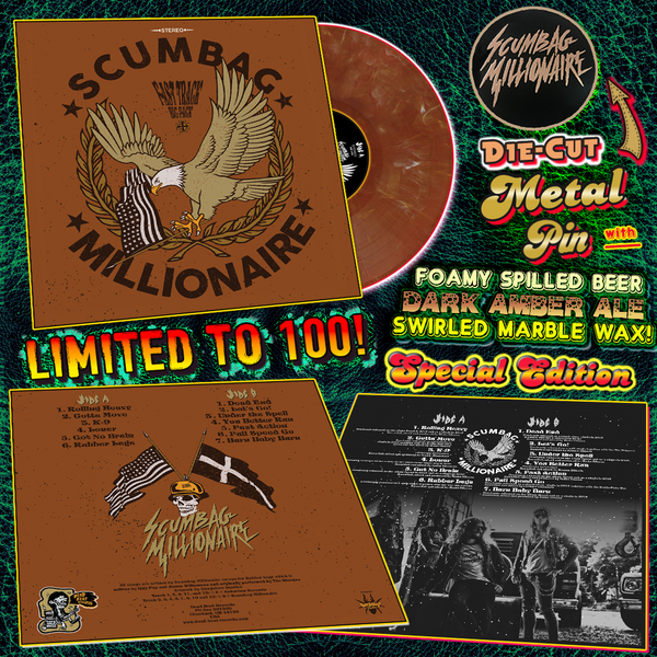 Scumbag Millionaire- Fast Track Big Pack LP ~FOAMY SPILLED BEER SWIRLED MARBLE WAX + METAL DIE-CUT PIN LTD TO 100!