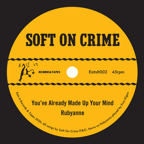 Soft On Crime- You've Already Made Up Your Mind 7