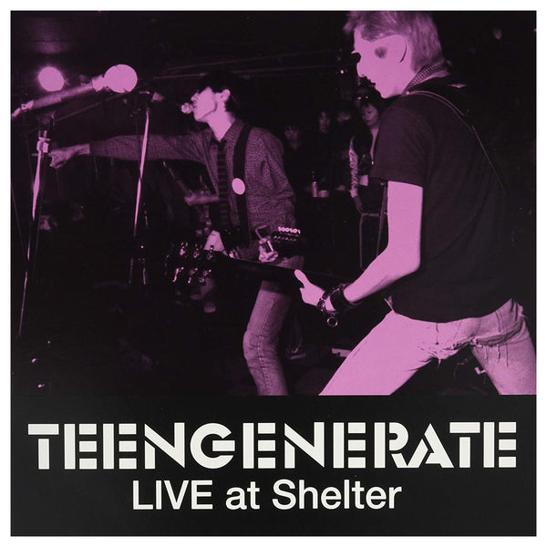 Teengenerate- Live At Shelter LP ~REISSUE!