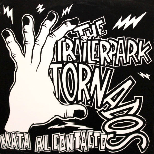 Trailerpark Tornados - Mata Al Contacto LP ~CLONE DEFECTS!
