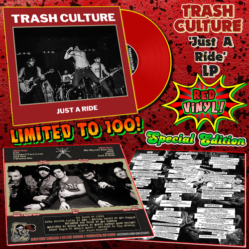 Trash Culture- Just A Ride LP ~SPECIAL EDITION OPAQUE BLOOD RED WAX LTD TO 100!