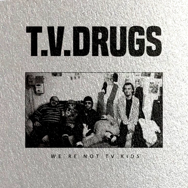 T.V. Drugs- We're Not TV Kids LP ~RARE METALLIC SILVER COVER LTD TO 50!