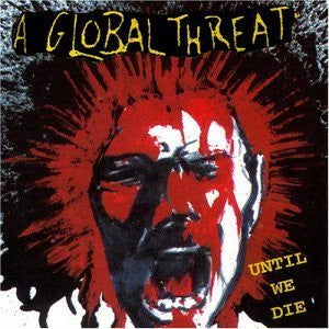 A Global Threat- Until We Die CD - Band - Dead Beat Records