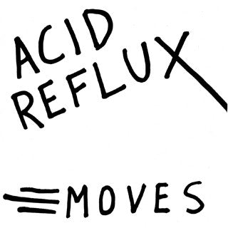 "Acid Reflux- Moves 7"" - No Way - Dead Beat Records"