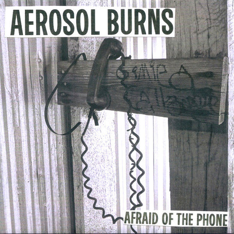 "Aerosol Burns- Afraid Of The Phone 7"" ~EX NO TOMORROW BOYS! - Pogo Time - Dead Beat Records - 1"