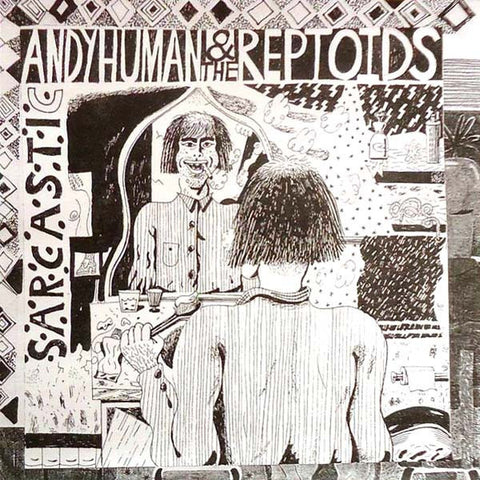 "Andy Human And The Reptoids- Sarcastic 7"" ~THE BOYS! - Goodbye Boozy - Dead Beat Records"