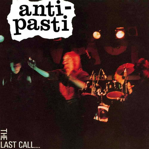 Anti-Pasti- The Last Call LP ~REISSUE!