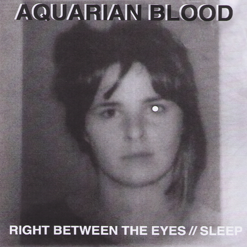 "Aquarian Blood- Right Between 7"" ~EX NOTS / COVER LTD TO 125!"