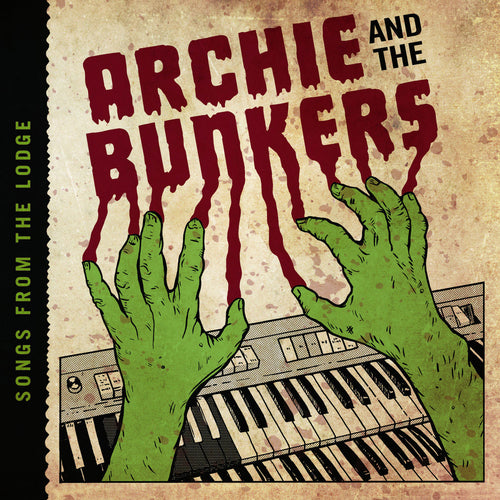 Archie And The Bunkers- Songs From The Lodge CD ~SCREAMERS!