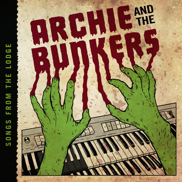 Archie And The Bunkers- Songs From The Lodge LP ~SCREAMERS!