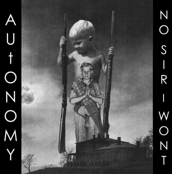 No Sir I Won't/Autonomy- Split LP - Dirt Cult - Dead Beat Records