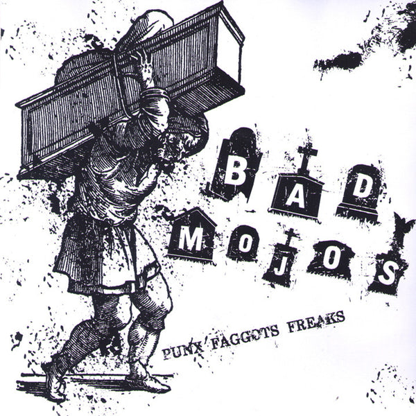 "Bad Mojos- Punks Faggots Freaks 7"" ~RARE COVER LIMITED TO 50! - NO FRONT TEETH - Dead Beat Records"