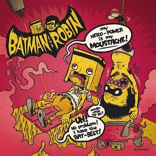 "BATMAN & ROBIN- My Hero Power Is My Moustache 7"" - Bachelor - Dead Beat Records"
