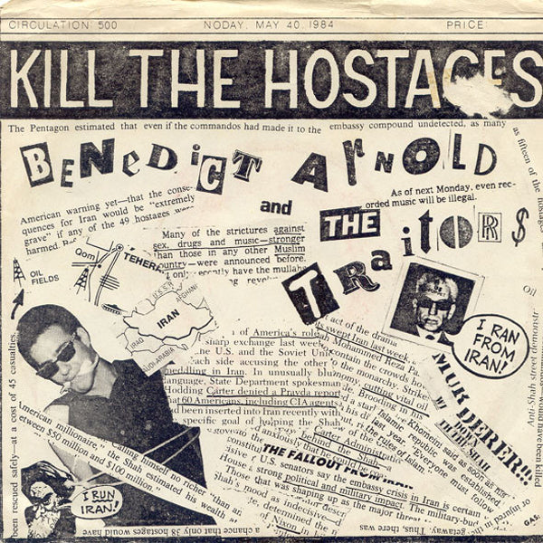 "Benedict Arnold and the Traitors- Kill The Hostages 7"" ~REISSUE!"